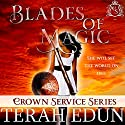 Blades of Magic: Crown Service, Book 1 Audiobook by Terah Edun Narrated by Sylvia Roldn Dohi