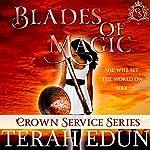 Blades of Magic: Crown Service, Book 1 | Terah Edun