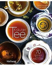 Kräutertee: 70 besondere Tees zum Selbermischen