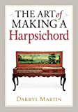 The Art of Making a Harpsichord