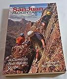 San Juan Mountains a Climbing and Hiking Guide