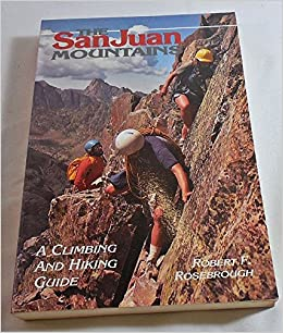 =TOP= San Juan Mountains A Climbing And Hiking Guide. Johnson improve entre weekly complete period Zazzle paises