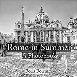 Amazon com: Rome in Summer: A Photobook featuring over 100 black and
