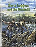 Early Loggers and the Sawmill, Bobbie Kalman, 0865050058