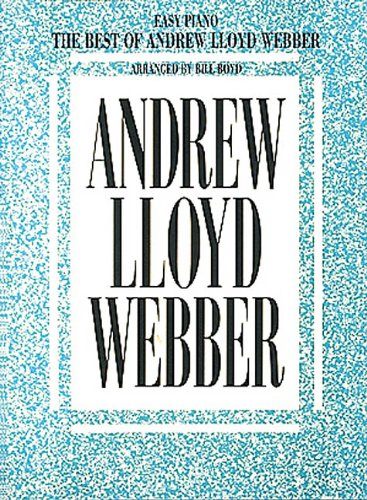 The Best of Andrew Lloyd Webber [Easy Piano] (Webber Lloyd Music Andrew)