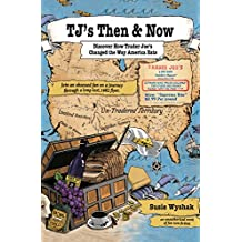 TJ's Then & Now: Discover How Trader Joe's Changed the Way America Eats