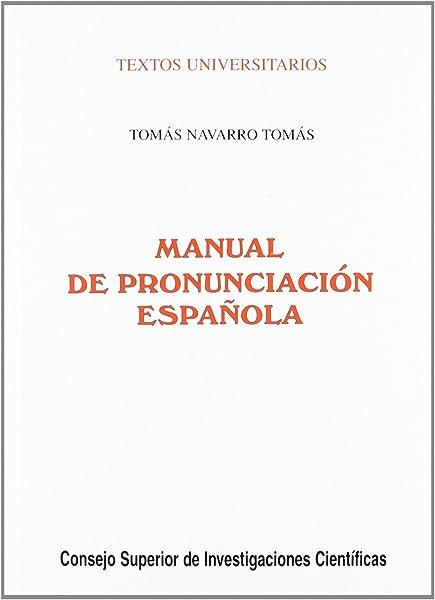 Manual de pronunciación española Textos Universitarios: Amazon.es: Navarro Tomás, Tomás: Libros