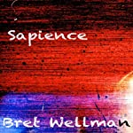 Sapience | Bret Wellman