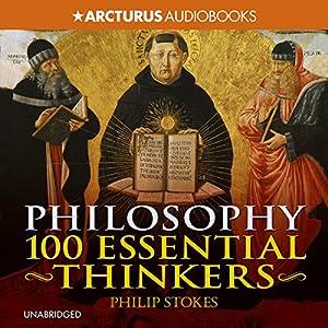 Philosophy: 100 Essential Thinkers Audiobook