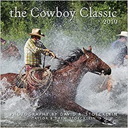 Cowboys Calendar 2019 2019 Cowboy Classic Calendar: David R Stoecklein: 9781933192260