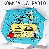 """Afficher """"Komm'à la radio"""""""