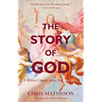The Story of God: A Biblical Comedy about Love (and Hate)