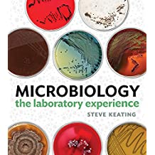 Microbiology: The Laboratory Experience