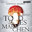 Todesmärchen (Sneijder & Nemez 3) Audiobook by Andreas Gruber Narrated by Achim Buch