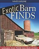Exotic Barn Finds: Lamborghini, Ferrari, Porsche, Aston Martin and More