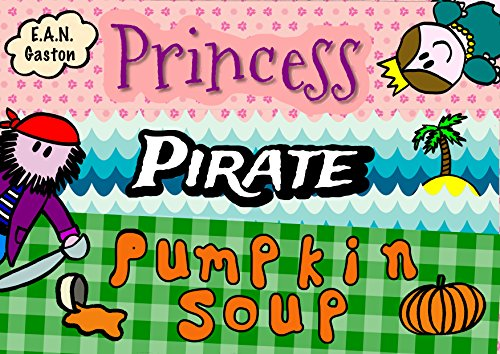Princess, Pirate, Pumpkin Soup: A Pronunciation Poem Picture Book - Pirate Pumpkin
