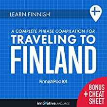 Learn Finnish: A Complete Phrase Compilation for Traveling to Finland Audiobook by  Innovative Language Learning LLC Narrated by  FinnishPod101.com