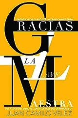 Gracias: La llave maestra (Spanish Edition) Paperback
