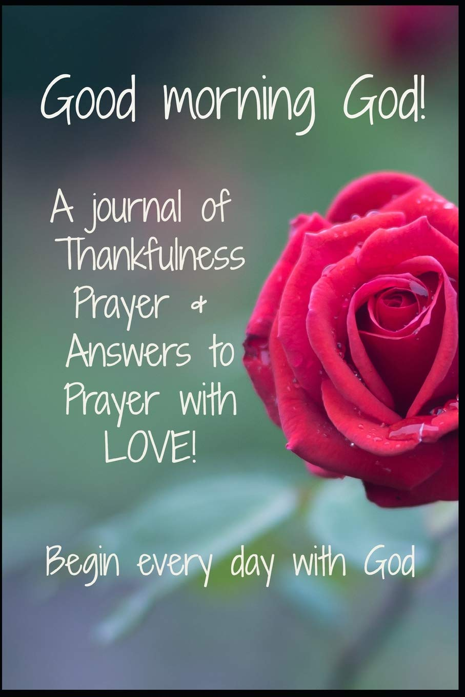 Good Morning God A Journal Of Thankfulness Prayer Answers To Prayer With Love A Prayer Journal Of God S Ability And Promise To Listen To Our Prayers Dee Mo 9781798245583 Amazon Com Books