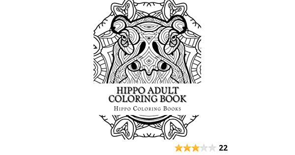 Amazon Com Hippo Adult Coloring Book Large Print One Sided Stress Relieving Relaxing Hippo Coloring Book For Grownups Women Men Youths Easy Hippo Designs Hippo Coloring Desigsn For The Family 9781973989004