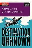 Destination Unknown: B2+ Level 5 (Collins Agatha Christie ELT Readers)