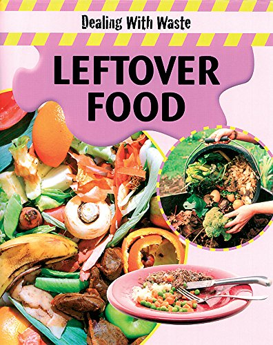 Leftover Food (Dealing with Waste)