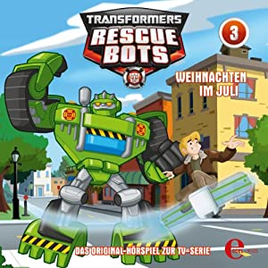 Weihnachten im Juli (Transformers Rescue Bots 3) Hörspiel