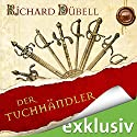 Der Tuchhändler (Tuchhändler 1) Audiobook by Richard Dübell Narrated by Reinhard Kuhnert