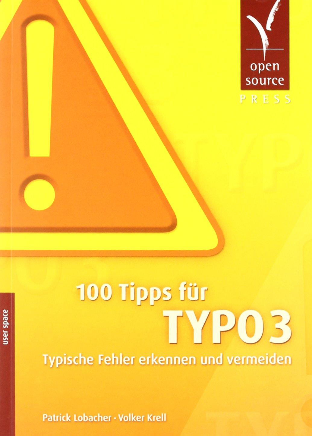 100 Tipps für TYPO3: Typische Fehler erkennen und vermeiden Broschiert – 30. Mai 2011 Patrick Lobacher Volker Krell Open Source Press 3941841262