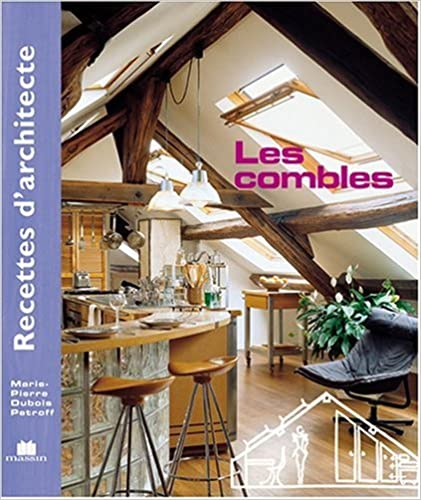 Télécharger en ligne Recettes d'architecte - Les combles epub, pdf