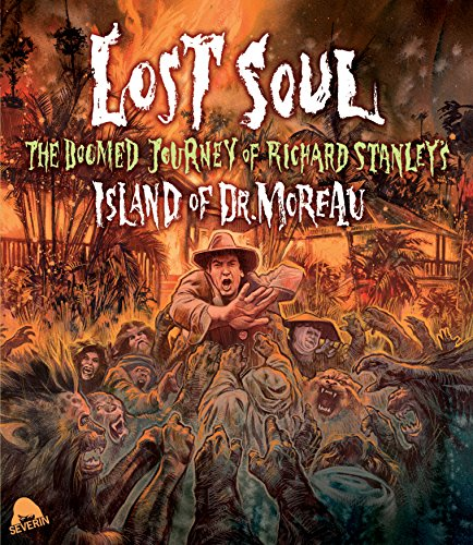 Lost Soul: The Doomed Journey of Richard Stanley's Island of Dr. Moreau [Blu-ray]