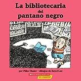 La Bibliotecaria del Pantano Negro, Mike Thaler, 0439861195