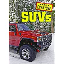 SUVs: From Off-Road to Your Garage (Cars 4 Everyone)