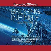 Bridging Infinity Audiobook by Jonathan Strahan - editor Narrated by Suzie Athens, Soneela Nankani, Michael Rahhal, Ron Butler, Fiona Hardingham, Michael Welch, Mimi Chang