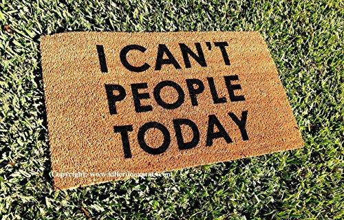 I Can't People Today Funny Doormat, Size Large - Welcome Mat - Doormat - Custom Hand Painted Doormat by Killer Doormats