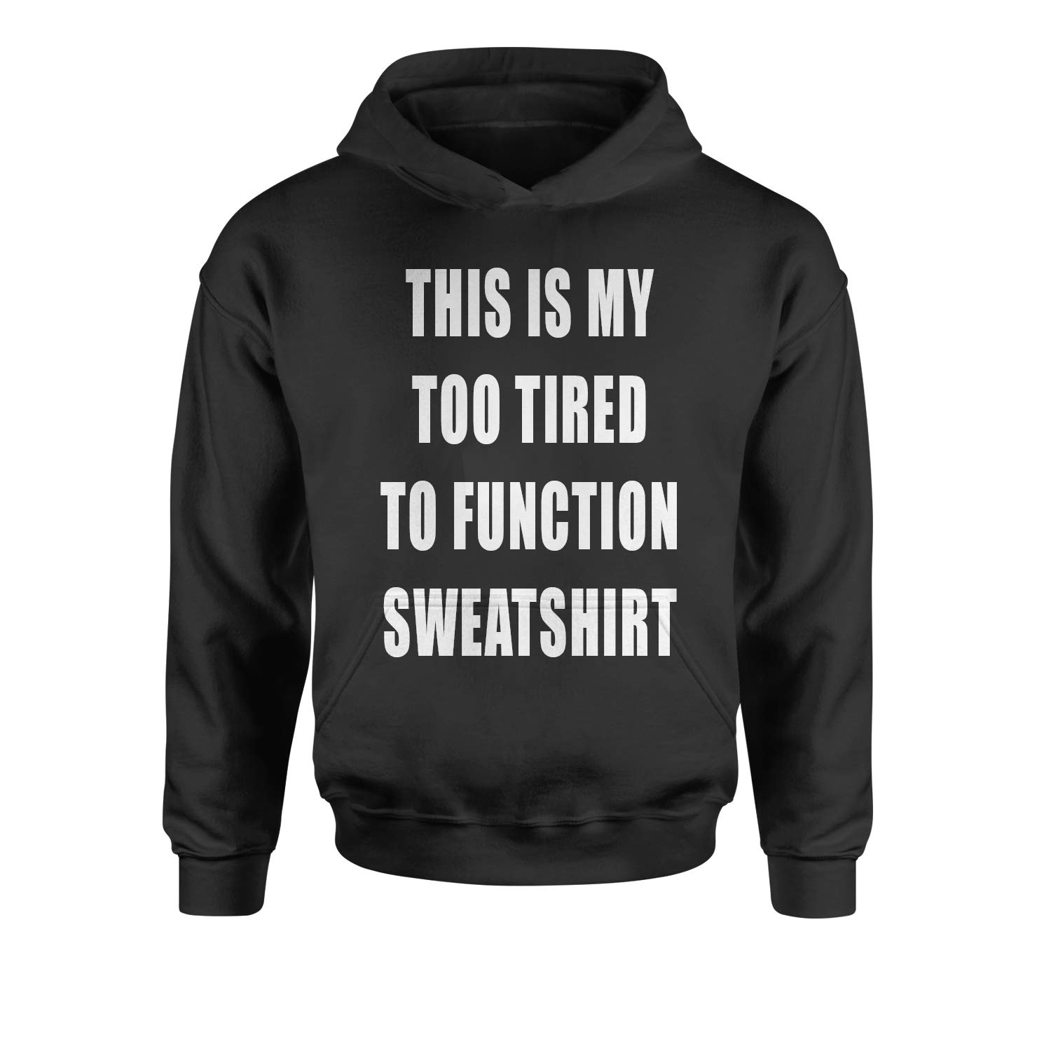 Motivated Culture This is My Too Tired to Function Sweatshirt Youth-Sized Hoodie