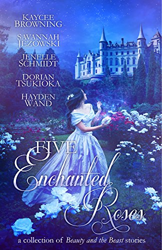 Five Enchanted Roses: A Collection of Beauty and the Beast (Dorian Rose)
