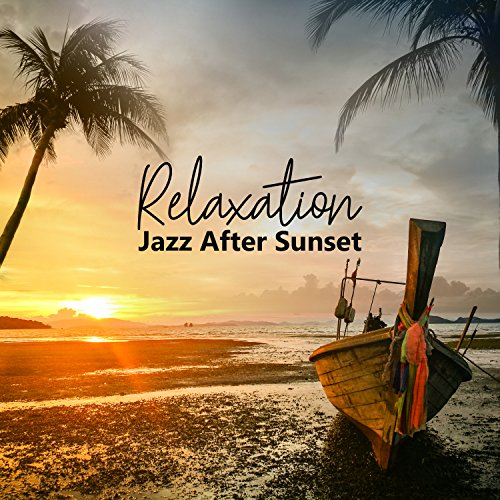 (Relaxation Jazz After Sunset: Top 50, Summer Vacation, Club del Mar, Spanish Guitar, Quiet Moments at Hotel)