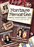 Montage Memories -Creating Altered Scrapbook Pages (Memory Makers)