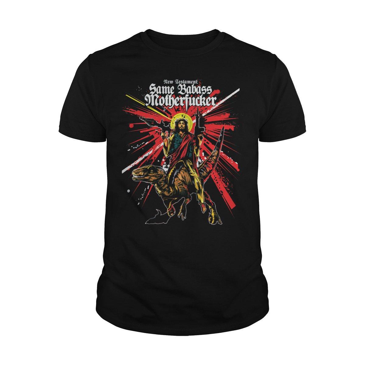 Same Badass Motherfucker T-Shirt New Testament