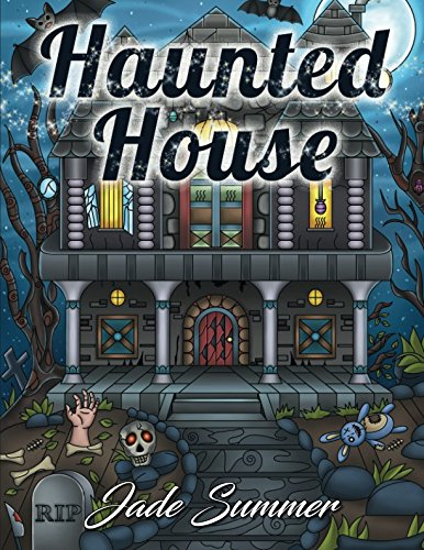 Haunted House: An Adult Coloring Book with Scary Monsters, Creepy Scenes, and a Spooky Adventure -