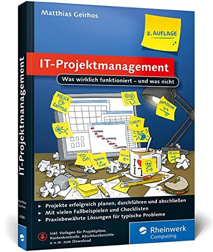IT-Projektmanagement: Was wirklich funktioniert - und was nicht