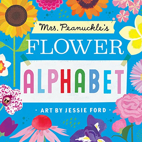 (Mrs. Peanuckle's Flower Alphabet (Mrs. Peanuckle's)