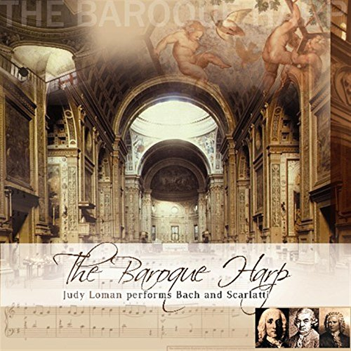 The Baroque Harp - Judy Loman Performs Bach And Scarlatti