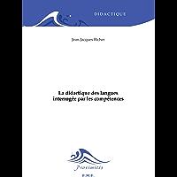 La didactique des langues interrogée par les compétences: Essai sur les sciences du langage (Proximités Didactique) (French Edition)