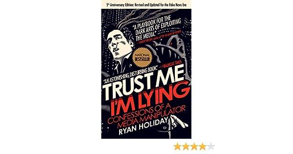 Trust Me, Im Lying: Confessions of a Media Manipulator (English Edition)