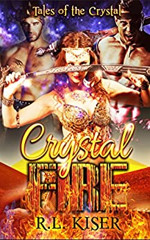 Crystal Fire (Tales of the Crystal Book 1) by [Kiser, R.L.]