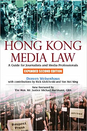 Kindle ipod touch download ebooks Hong Kong Media Law: A Guide for Journalists and Media Professionals (Hong Kong University Press Law Series) PDF DJVU FB2 9888208098 by Doreen Weisenhaus