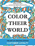 Color Their World: The Art of Creating Strong Customer Loyalty