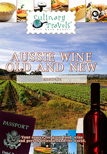 Culinary Travels - Aussie Wine - Old and New Australia